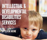 Intellectual Developmental Disabilities Services