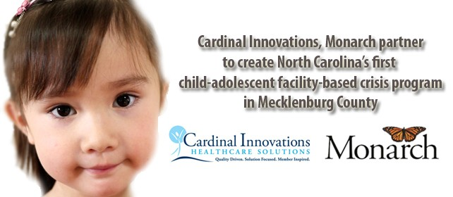 State grant awarded to Cardinal Innovations, Monarch for Youth Crisis Services
