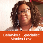 Monarch Behavioral Specialist Monica Love