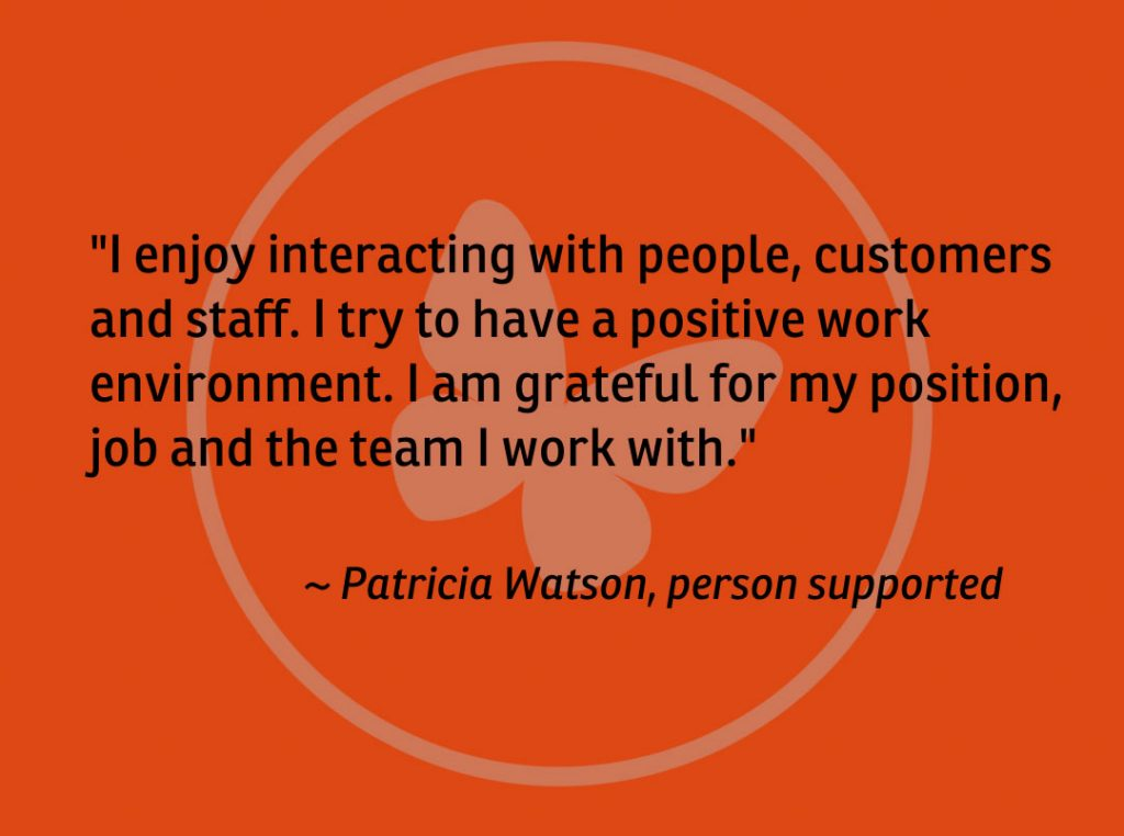 Patricia Watson quote outlining she enjoys interacting with customers and staff, and is grateful for her position on the team.
