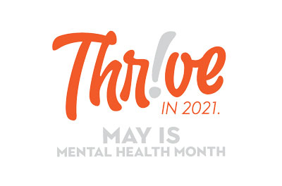 Thrive in 2021 May is Mental Health Month